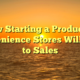 How Starting a Product in Convenience Stores Will Lead to Sales